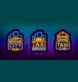 taxi car design neon glowing logos set concept vector image