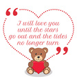 Inspirational love quote I will love you until the vector image vector image