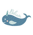 believe narwhal vector image vector image