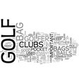 a good golf bag is important text word cloud vector image vector image