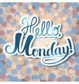hello monday vector image