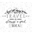 sketch mountain with quote vector image vector image