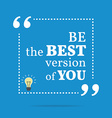 Inspirational motivational quote Be the best vector image vector image