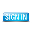 sign in blue square 3d realistic isolated web vector image vector image