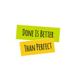 try is better than perfect quote lettering vector image