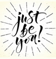 just be you inspirational quote vector image vector image