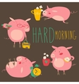 Funny pigs about hard awaking with coffee mugs vector image