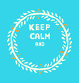 keep calm template vector image