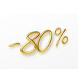 realistic golden text 80 percent discount number vector image vector image