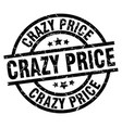 crazy price round grunge black stamp vector image vector image