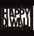 happy diwali banner white text on black vector image