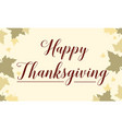 happy thanksgiving maple background style vector image vector image