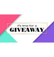 time for giveaway banner facebook size vector image