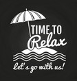 time to relax logo on chalkboard vector image