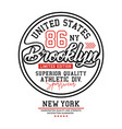 united states brooklyn typography for t-shirt vector image vector image