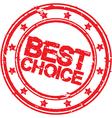 Grunge best choice rubber stamp Best choice stamp vector image vector image