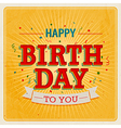 Happy birthday to you 2 vector image