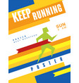 keep running colorful poster best marathon vector image vector image