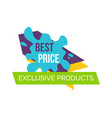 best price exclusive products vector image vector image