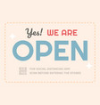 shop open sign and warning sign massage social vector image