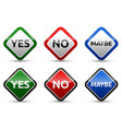 yes no maybe - three colorful sign with vector image vector image