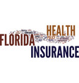 Florida health insurance text background word vector image