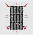 make some noise - music poster with stylized vector image