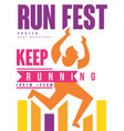 run fest keep running colorful poster template vector image vector image