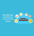 sea ship tools banner horizontal concept vector image