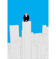 businessman scared on skyscraper frightened vector image