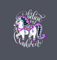 i believe in unicorn - hand lettering inscription vector image