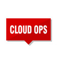cloud ops red tag vector image vector image