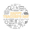 happy teachers day round outline minimal vector image vector image