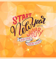 lettering quote - start new year with january and vector image vector image