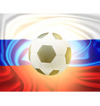 realistic soccer ball russian flag worldcup vector image