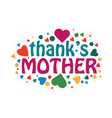 thanks mother template design vector image vector image