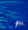 blue abstract glitch background design vector image vector image