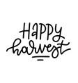 happy harvest - hand drawn autumn typography vector image