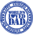 Happy fathers day worlds loved dad stamp vector image vector image