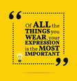Inspirational motivational quote Of all the things vector image