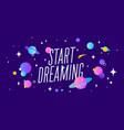start dreaming motivation banner speech bubble vector image vector image