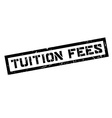 Tuition Fees rubber stamp vector image vector image