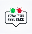 we want your feedback badge with emoticon vector image vector image