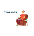 man is programming on laptop and sitting in chair vector image