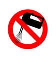stop mixer kitchen utensils do not beat red vector image