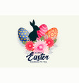 happy easter day card with flower rabbit and eggs vector image