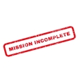 Mission Incomplete Text Rubber Stamp vector image vector image