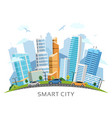 smart city with skyscrapers arch landscape vector image