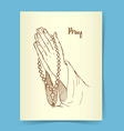 Sketch praing hands vector image
