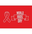 1st December World Aids Day concept with Red vector image vector image